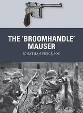 The 'Broomhandle' Mauser by Jonathan Ferguson, Peter Dennis (illustrator)
