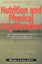 Nutrition and Physical Degeneration by Weston A. Price (1997, Paperback)