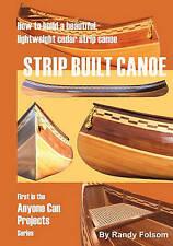 NEW Strip Built Canoe: How to build a beautiful, lightweight, cedar strip canoe