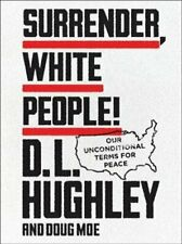 Surrender, White People! Our Unconditional Terms for Peace 9780062953704