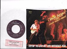 BOB SEGER * 45 * Tryin' To Live My Life Without You * 1981 * MINT * w/ TAG & PS
