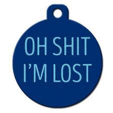 Oh Sh*t I'm Lost - Pet Id Dog or Cat Tag or Collar Charm