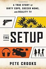 The Setup: A True Story of Dirty Cops, Soccer Moms