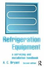 Refrigeration Equipment : A Servicing and Installation Handbook by A. C....