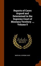 Reports of Cases Argued and Determined in the Supreme Court of Montana Territory