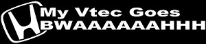 MY VTEC GOES BWAAHH FUNNY CAR STICKER DECAL WINDOW JDM JAP DRIFT CIVIC TYPE R