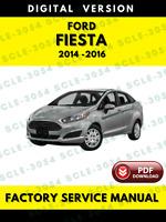 Ford Fiesta 2014 2015 2016 Service Repair Workshop Manual