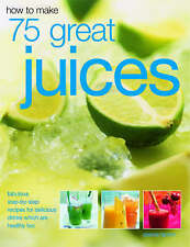 How to Make 75 Great Juices by Joanna Farrow (Pamphlet, 2005)