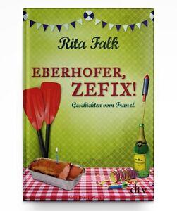 Eberhofer, Zefix! von Rita Falk * Hardcover Neu