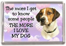 "Foxhound Dog Fridge Magnet ""THE MORE I LOVE MY DOG"" by Starprint"