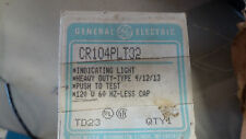 GE CR104PLT32 NEW IN BOX HD INDICATING LIGHT SEE PICS 120V LESS CAP #B45