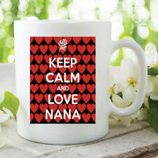 Keep Calm And Love Nana Mug Gift For Nana Grandma Birthday Christmas WSDMUG360