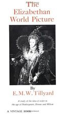The Elizabethan World Picture: A Study of the Idea of Order in the Age of Shakes