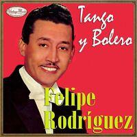 FELIPE RODRIGUEZ iLatina CD #179 / Tango Y Bolero , Brindis Del Despecho ....