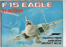 SQUADRON SIGNAL PUBLICATIONS 1024 - AIRCRAFT 24 - F-15 EAGLE IN ACTION