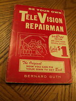 Be Your Own Television Repairman by Bernard Guth (1965, Paperback)   USA
