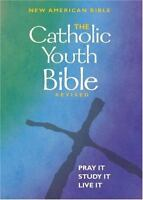 The Catholic Youth Bible: New American Bible Including the Revised Psalms and th