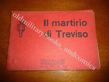 IL MARTIRIO DI TREVISO ARNALDO FRACCAROLI BELLISSIMO VOL. FOTOGRAFICO 1919