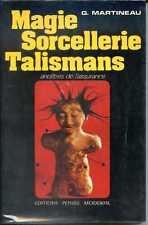 MAGIE - SORCELLERIE - TALISMANS - ANCÊTRES DE L'ASSURANCE - G. Martineau 1975
