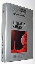 COSMO ARGENTO 24 norman spinrad IL PIANETA SANGRE  ( 1973 )