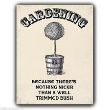 Metal Sign Wall Plaque - Gardening well trimmed bush Retro Humorous funny print