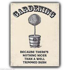 PLACCA di Metallo Segno Muro-giardinaggio ben tagliate Bush Retrò divertente stampa funny