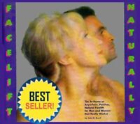 Facelift Naturally: The At-Home or Anywhere, Painless, Natural Facelift for M…