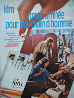 PUBLICITÉ 1975 KIM LA CIGARETTE TROP RAFFINÉE POUR LES HOMMES - TABAC