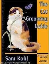 THE CAT GROOMING GUIDE Sam Kohl BOOK*Groomer How-to Instruction Guide 138 pg*NEW