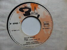 EDDY MITCHELL Pas de chance / doucement mais surement 60483 juke box