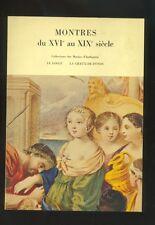 Montres du XVI au XIX siecle,Villa Maraini Roma 1970,Institut Suisse catalogo  R