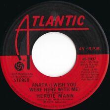 Herbie Mann ORIG US 45 Anata (I wish you were here with me) EX '74 Atlantic Jazz