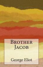 Brother Jacob by George Eliot (2014, Paperback)