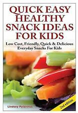 Quick, Easy, Healthy Snack Ideas for Kids by Lindsey Pylarinos (2015, Hardcover)