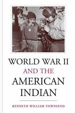 World War II and the American Indian by Kenneth William Townsend (2002,...