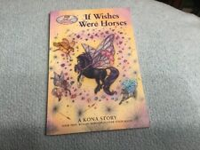 BEYER WIND DANCERS:IF WISHES WERE HORSES A KONA STORY
