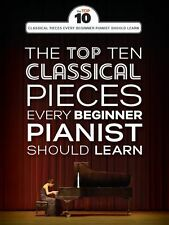The Top Ten Classical Piano Pieces Learn to Play Beginner EASY Songs MUSIC BOOK