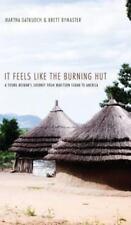 It Feels Like the Burning Hut by Martha Gatkuoch and Brett Bymaster (2012,...