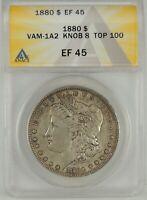 "1880-P $1 Morgan Silver Dollar ANACS XF45 #6109687 VAM-1A2 ""KNOB 8"" TOP 100 - R6"
