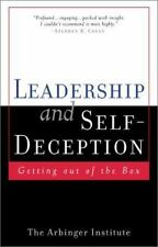 Leadership and Self-Deception : Getting out of the Box