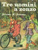 Tre uomini a zonzo - Jerome K. Jerome - Mursia 1974 - Collana Corticelli