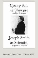 Deseret Alphabet Classics: Joseph Smith As Scientist (Deseret Alphabet...