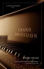 Grand Obsession: A Piano Odyssey by Knize, Perri