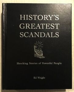 HISTORY'S GREATEST SCANDALS Stories + People ILLUSTRATED Ed Wright HC EXC 2009