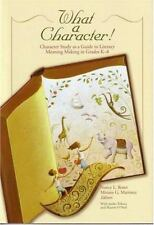 What a Character! Character Study as a Guide to Literary Meaning Making in Grade