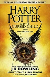 Harry Potter and The Cursed Child Parts 1 + 2 (Special Rehearsal Edition Script)