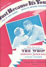 "THE WHIP Sheet Music ""Just Because It's You"" Dorothy Mackaill Ralph Forbes"