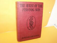 """*AUTHOR INSCRIBED* """"THE QUEST OF THE FISH-DOG SKIN"""" JAMES WILLARD SCHULTZ SIGNED"""
