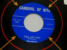 BELMONTS~TELL ME WHY~NM~RARE LABEL~CARNIVAL OF HITS~11~I NEED ~ DOO WOP 45