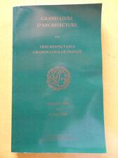 Franc-Maçonnerie Grand Livre d'Architecture de la Grande Loge de France 1996